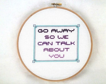 Go Away cross stitch pattern, funny embroidery, snarky PDF pattern, sassy needlepoint, rude printable craft, mean digital download