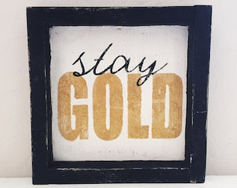 Stay Gold wood sign