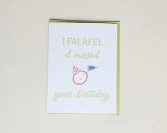 I falafel I missed your birthday