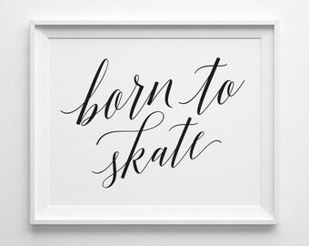 Figure Skating Print, Born to Skate Print, Figure Skating Gifts Ice Skating Gift, Black and White Girls Room Decor Christmas Gift for Skater