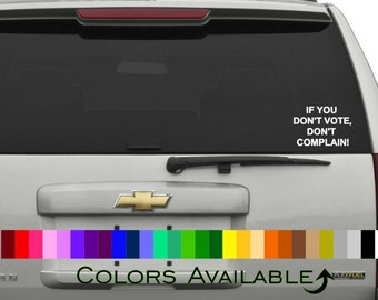 If You Didn't Vote Don't Complain Car Decal