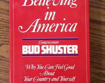 Believing in America by Congressma Bud Shuster