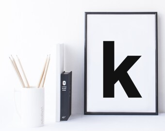 Quote Print and/or Frame - Letter 'k'
