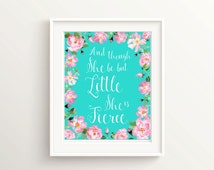 Though she be but little she is fierce Prints, Shakespeare Quote, Floral Nursery Print, Teal Bedroom Decor, Turquoise Nursery, Pink Roses