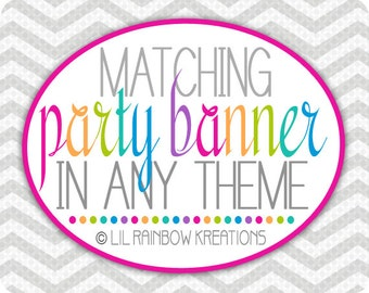 ADD ON: Party Banner To Match You Theme