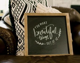 You make beautiful things chalkboard