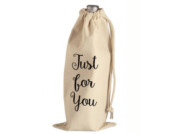 Wine Bag - Hostess Gift - Just For You Wine Gift Bag