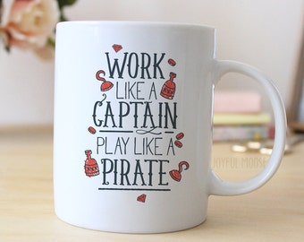 Work like a Captain Play like a Pirate Mug - Pirate Gift - Nautical Coffee Mug Gift for him