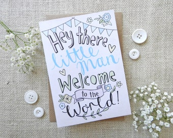 Hey There Little Man, Welcome to the World - hand drawn new baby boy card