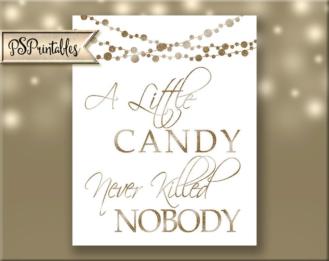 A LITTLE CANDY never killed nobody - Printable - moonlit collection -  instant download - DIY - white and glitter gold - 5 sizes