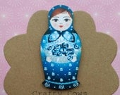 Wooden Russian Doll brooch kitsch Russian doll badge blue and white Russian doll accessory