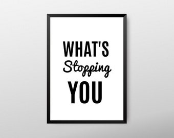 What's stopping you, quote prints, typography poster, motivational prints, gym decor, fitness quotes, inspirational quotes, poster prints