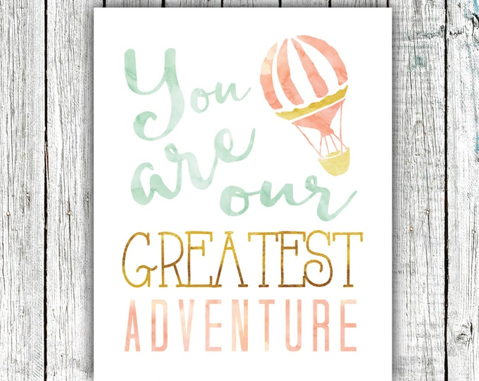 Nursery Art Printable, You are our greatest adventure, Wall Art, Hot Air Balloon, Watercolor, Mint Gold and Peach, Size 8x10 #511
