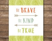 INSTANT DOWNLOAD -  Be Brave Be Kind Be True - Modern Wall Art - Printable - Woodland Creatures Nursery - Digital File - 8x10