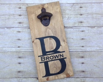 Personalized Beer Bottle Opener-  Groomsmen Gift- Fathers Day Gift- Bar Sign- Gifts for dad-  Man Cave-  Bar Decor