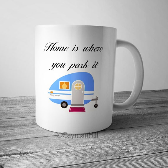 Funny Coffee Mug Home Is Where You Park It Novelty Cup Camper