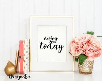Print - Enjoy Today
