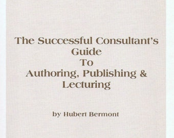ISBN 0930686039 The successful consultants guide to authoring, publishing & lecturing By H Bermont 1979 Hardcover.