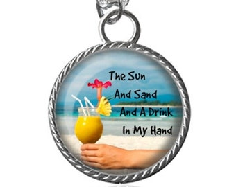 Beach Necklace, Summer Necklace, Sun, Sand, Drink In My Hand Image Pendant Key Chain Handmade