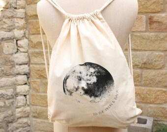 To The MOON AND BACK// Screen printed canvas shopping drawstring tote bag backpack