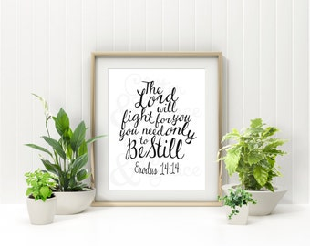 The Lord will fight for you *Digital Printable 5x7, 8x10