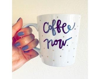 Coffee Now // Coffee Mug // Polka Dot Mug