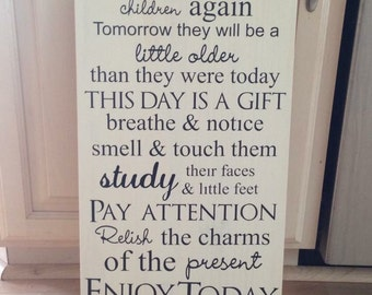 You will never have this day with your children again sign, vinyl, 12x24, wall decor, mom gift, mothers day present