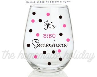 It's 3:30 Somewhere wine glass stemless wine glass, teacher wine glass, teacher end of year gift, teacher wine glass, teacher christmas gift