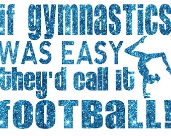 If Gymnastis Was Easy Football Iron On Decal