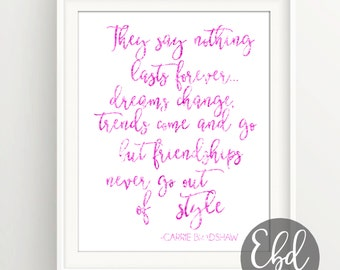 "Friendship never goes out of style | carrie bradshaw | Quote | Gold | SATC | Feminine | 8""x10"" Digital Download"