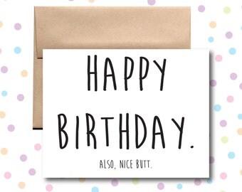 Happy Birthday. Also, Nice Butt Card. Funny Birthday Card.
