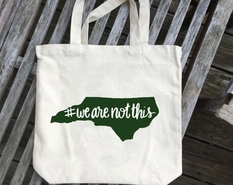 We Are Not This tote bag - #wearenotthis, north carolina