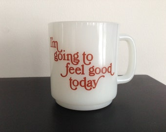 I'm Going to Feel Good Today Affirmation 1970s Retro Glasbake Coffee Tea Mug