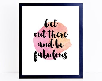 Be fabulous, printable wall art, digital art, typography print, wall decor, wall art, office decor, house decor, art, fashionista, fashion