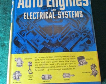 Auto Engines and Electrical Systems Revised Edition Published by Motor Magazine © 1967 by the Hearst Corp .