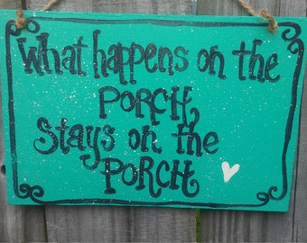 What happens on the porch wood sign.