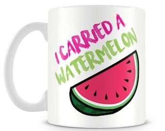 Dirty Dancing inspired mug 'I carried a Watermelon' design. Funny mug. Novelty gift