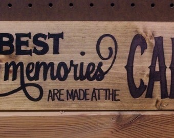 The best memories are made at the....Cabin Wooden Sign