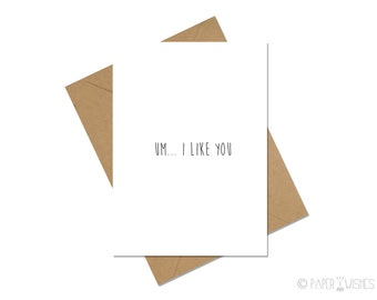 Funny Love Card - Um... I Like You