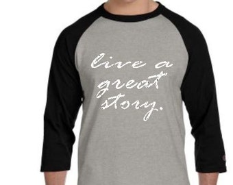 Live a Great Story, Baseball tee, Teacher gift, God's way, Walk the Walk, Motivational apparel,