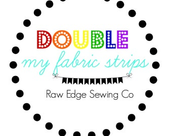 Double My Fabric Strips Add On