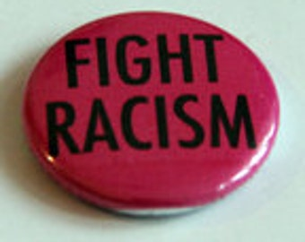 """button, badge, """"fight racism"""""""