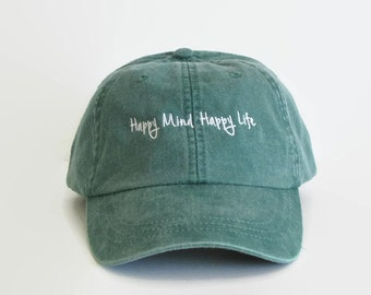 Happy Mind Happy Life, Dad Hats, Baseball Hat, Baseball Cap, Tumblr Hats,Trending Hat,Low Profile Hat,6 Panel Hat,Distressed Hats, Green Hat