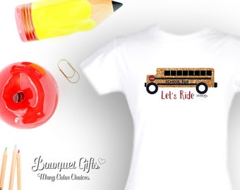Girls School Bus Shirt- Custom- School Bus- Let's Ride