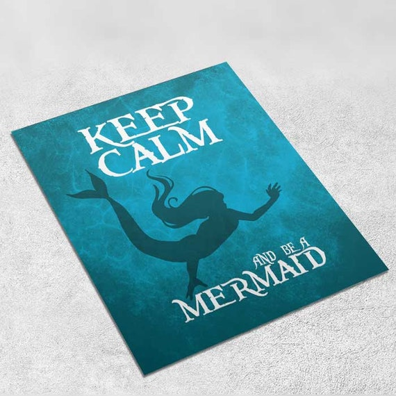 Mermaid Art Print Poster - Keep Calm and Be a Mermaid - INSTANT DOWNLOAD 8x10 inches Mermaid Decor, Inspirational Print, Home Decor, Gift