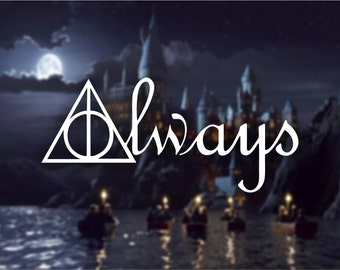 Always Vinyl Decal, Harry Potter Inspired Decal