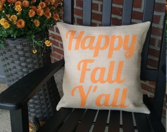 Happy Fall Y' all, Burlap pillow cover with orange letters