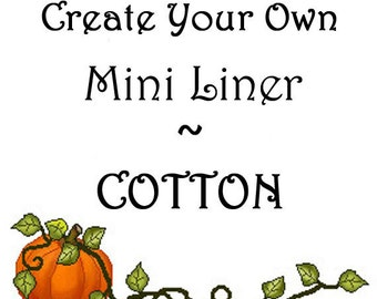 Cotton Create-Your-Own Mini Liner