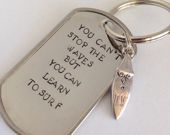 You Can't Stop the Waves But You Can Learn How to Surf Keychain