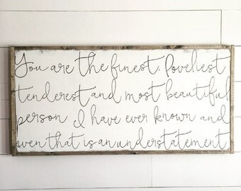 You are the finest | Scott Fitzgerald | wood sign | nursery decor | farmhouse decor | custom wood sign
